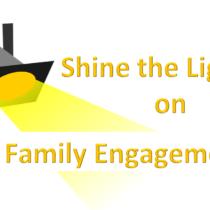 spotlight shining on the words Shine the Light on Family Engagement